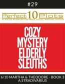 "Perfect 10 Cozy Mystery Elderly Sleuths Plots #29-6 ""MARTHA & THEODORE - BOOK 3 A STRADIVARIUS"""
