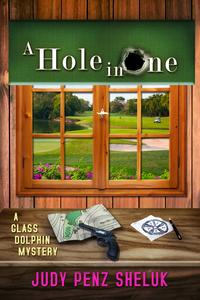 A Hole in OneA Glass Dolphin Mystery【電子書籍】[ Judy Penz Sheluk ]