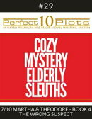 "Perfect 10 Cozy Mystery Elderly Sleuths Plots #29-7 ""MARTHA & THEODORE - BOOK 4 THE WRONG SUSPECT"""