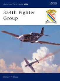 354th Fighter Group【電子書籍】[ William N Hess ]
