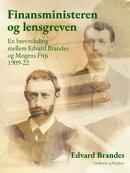 Finansministeren og lensgreven: en brevveksling mellem Edvard Brandes og Mogens Frijs 1909-22