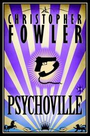 PsychovilleA Novel【電子書籍】[ Christopher Fowler ]