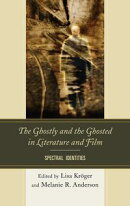 The Ghostly and the Ghosted in Literature and Film