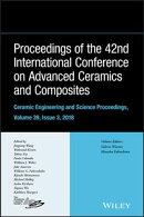 Proceedings of the 42nd International Conference on Advanced Ceramics and Composites, Ceramic Engineering an…