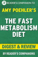 The Fast Metabolism Diet: By Haylie Pomroy | Digest & Review: Eat More Food and Lose More Weight