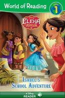 World of Reading: Elena of Avalor: Isabel's School Adventure