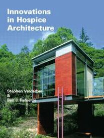 Innovations in Hospice Architecture【電子書籍】[ Stephen Verderber ]