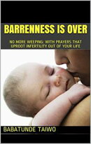 BARRENNESS IS OVER