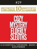 "Perfect 10 Cozy Mystery Elderly Sleuths Plots #29-4 ""MARTHA & THEODORE - BOOK 1 ELEUTHEROS"""