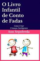O Livro Infantil de Conto de Fadas