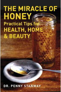 TheMiracleofHoneyPracticalTipsforHealth,Home&Beauty
