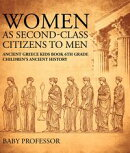 Women As Second-Class Citizens to Men - Ancient Greece Kids Book 6th Grade | Children's Ancient History