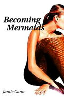 Becoming Mermaids