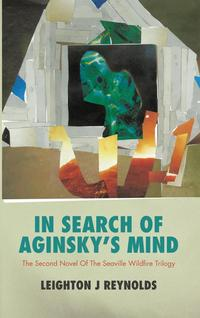 In Search of Aginsky's MindThe Second Novel of the Seaville Wildfire Trilogy【電子書籍】[ Leighton J Reynolds ]