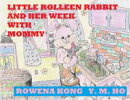 Little Rolleen Rabbit and Her Week with Mommy