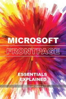 Microsoft FrontPage: Essentials Explained