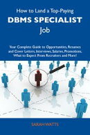 How to Land a Top-Paying DBMS specialist Job: Your Complete Guide to Opportunities, Resumes and Cover Letter…