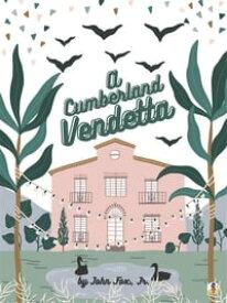 A Cumberland Vendetta【電子書籍】[ John Fox, Jr. ]