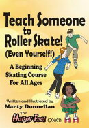 Teach Someone to Roller Skate: Even Yourself!