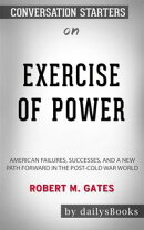Exercise of Power: American Failures, Successes, and a New Path Forward in the Post-Cold War World by Robert…