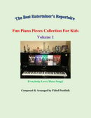 """Fun Piano Pieces Collection For Kids""-Volume 1"