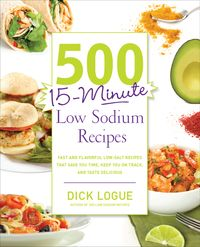 50015-MinuteLowSodiumRecipes:FastandFlavorfulLow-SaltRecipesthatSaveYouTime,KeepYouonTrack,andTasteDelicious