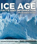 Ice Age Facts and Information - Environment Books | Children's Environment Books