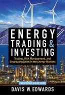 Energy Trading and Investing: Trading, Risk Management, and Structuring Deals in the Energy Market, Second E…