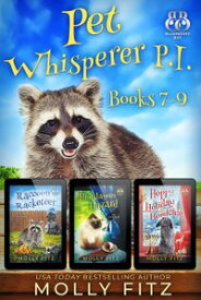 Pet Whisperer P.I. Books 7-9 Special Boxed EditionThree Hilarious Cozy Mysteries with One Very Entitled Cat Detective (【電子書籍】[ Molly Fitz ]
