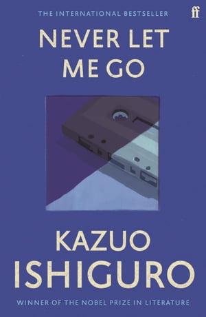 Never Let Me Go【電子書籍】[ Kazuo Ishiguro ]