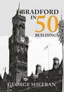 Bradford in 50 Buildings