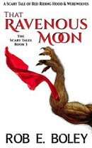 That Ravenous Moon