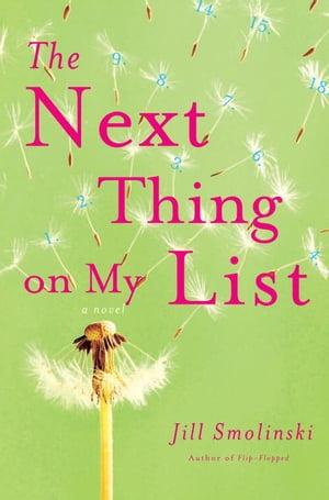 The Next Thing on My ListA Novel【電子書籍】[ Jill Smolinski ]