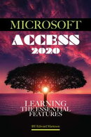 Microsoft Access 2020: Learning the Essential Features