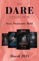 The Dare Collection: March 2018: Sweet Thing / My Royal Temptation (Arrogant Heirs) / Make Me Want / Ruined …