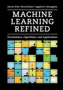 Machine Learning RefinedFoundations, Algorithms, and Applications【電子書籍】[ Jeremy ...