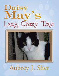 Daisy May's Lazy, Crazy Days【電子書籍】[ Aubrey J. Sher ]
