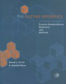 The Enzyme ReferenceA Comprehensive Guidebook to Enzyme Nomenclature, Reactions, and Methods【電子書籍】[ Daniel L. Purich ]
