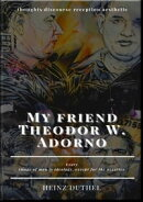 My friend Theodor W. Adorno - thoughts discourse reception aesthetic