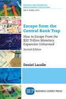 Escape from the Central Bank Trap, Second Edition
