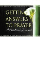 Getting Answers to Prayer: A Practical Journal