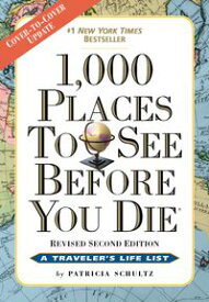 1,000 Places to See Before You DieRevised Second Edition【電子書籍】[ Patricia Schultz ]