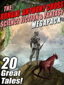The Ronald Anthony Cross Science Fiction & Fantasy MEGAPACK®