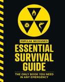 The Popular Mechanics Essential Survival Guide