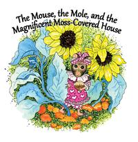 TheMouse,TheMole,andtheMagnificient,Moss-CoveredHouse