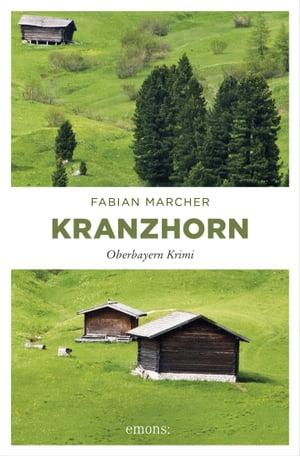 Kranzhorn【電子書籍】[ Fabian Marcher ]