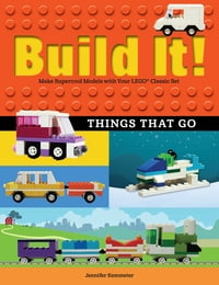Build It! Things That GoMake Supercool Models with Your Favorite LEGO? Parts【電子書籍】[ Jennifer Kemmeter ]