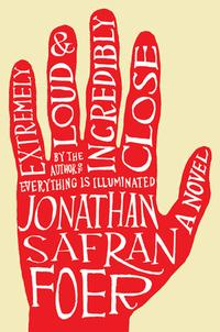 Extremely Loud and Incredibly CloseA Novel【電子書籍】[ Jonathan Safran Foer ]