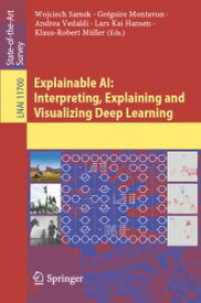 Explainable AI: Interpreting, Explaining and Visualizing Deep Learning【電子書籍】