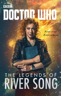 Doctor Who: The Legends of River Song【電子書籍】[ Jacqueline Rayner ]